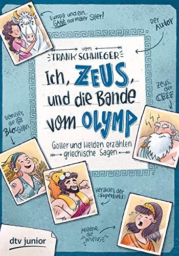 Ich, Zeus, und die Bande vom Olymp , Götter und Helden erzählen griechische Sagen (Geschichte(n) im Freundschaftsbuch-Serie, Band 1)