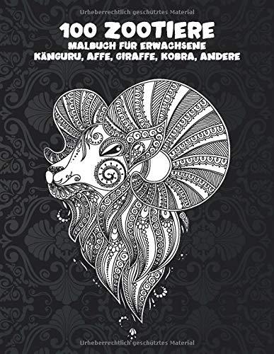 100 Zootiere - Malbuch für Erwachsene - Känguru, Affe, Giraffe, Kobra, andere