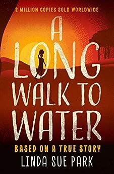 Long Walk to Water: International Bestseller Based on a True Story by [Linda Sue Park]