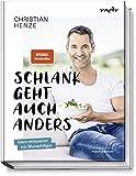 Expert Marketplace -  Christian Henze  - Schlank geht auch anders: Ganz entspannt zur Wunschfigur