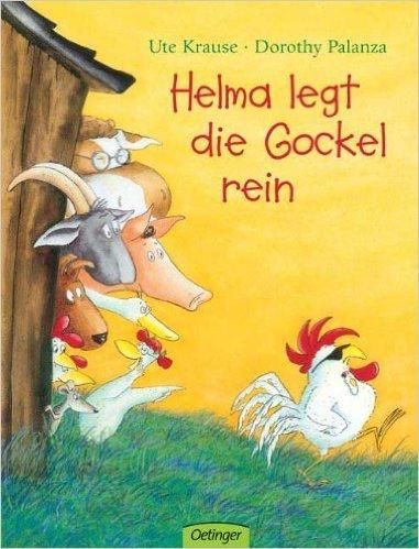 Helma legt die Gockel rein von Dorothy Palanza ,,Ute Krause (Designer) ( Februar 2004 )