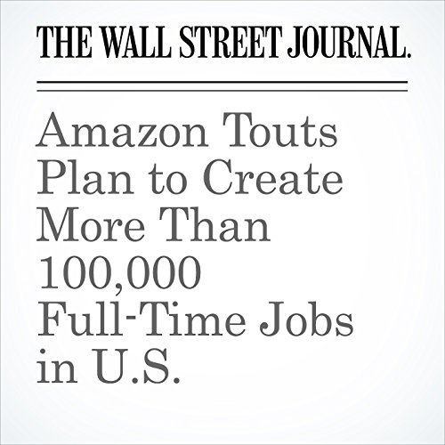 Amazon Touts Plan to Create More Than 100,000 Full-Time Jobs in U.S. cover art