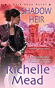 Shadow Heir (Dark Swan Book 4) by [Richelle Mead]