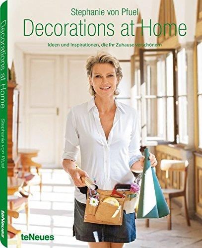 Decorations at Home, Ideen und Inspirationen, die Ihr Zuhause verschönern, Der Ratgeber für ein traumhaftes Zuhause (Texte auf Deutsch und Englisch) - 22,3x28,7 cm, 136 Seiten