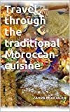 Travel through the traditional Moroccan cuisine (Cuisine marocaine Book 1) (English Edition)