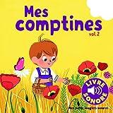 Mes Comptines (Tome 2) : 6 Images à Regarder, 6 Comptines à Écouter (Livre Sonore)- Dès 1 an