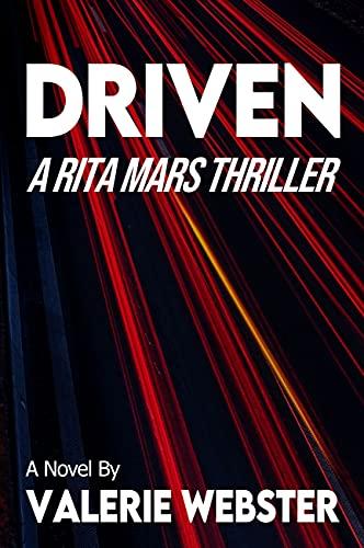 DRIVEN: A Rita Mars Thriller