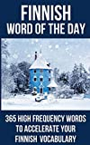Finnish Word of the Day: 365 High Frequency Words to Accelerate Your Finnish Vocabulary - Word of the Day