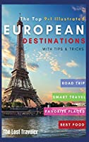 The Top 9+1 Illustrated European Destinations [with Tips and Tricks]: Everything You Need to Know in 2021 to Travel Europe on a Budget