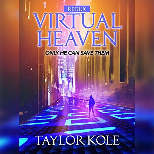 Virtual Heaven Audiobook By Taylor Kole cover art