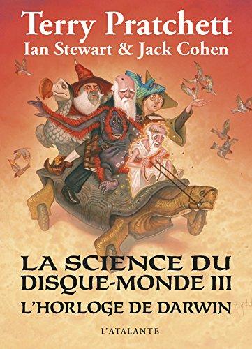 L'horloge de Darwin: La Science du Disque-monde, T3