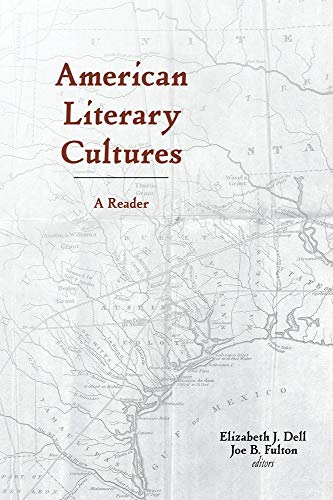 Compare Textbook Prices for American Literary Cultures: A Reader  ISBN 9781481312639 by Dell, Elizabeth J.,Fulton, Joe B.