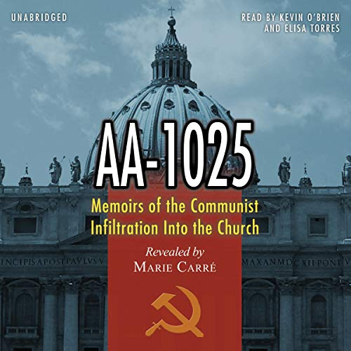 AA-1025: The Memoirs of a Communist's Infiltration in to the Church  By  cover art