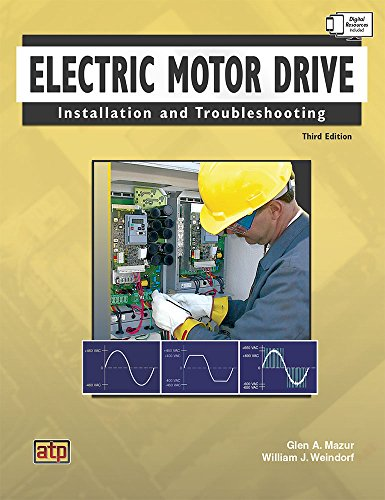 Electric Motor Drive Installation and Troubleshooting Third Edition