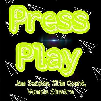 Press Play (feat. Slim Count & Vonnie Sinatra)