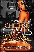 Childish Games We Play