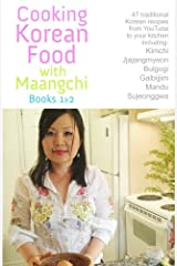 Cooking Korean Food With Maangchi - Books 1 & 2: From Youtube to Your Kitchen Paperback