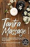 Tantra Massage: Entdecke die aufregend erotische Massage und lass dich in die Geheimnisse der Lingam- und Yoni Massage einführen - Ein sinnliches Tantra Buch für Sie und Ihn # Das Kamasutra Buch 2.0
