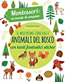 Il mio primo libro degli animali del bosco. 3-4 anni. Montessori: un mondo di conquiste. Con adesivi. Ediz. a colori