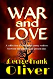 War and Love: A collection of wonderful poetry written between the nineties and present day (English Edition)