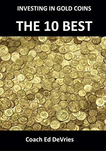 Savers Do Not Have to Be Losers - INVESTING IN GOLD, SILVER AND OTHER PRECIOUS METALS: The 10 BEST Gold coins to buy as an investment. Valuable advice ... Education Series) (English Edition)
