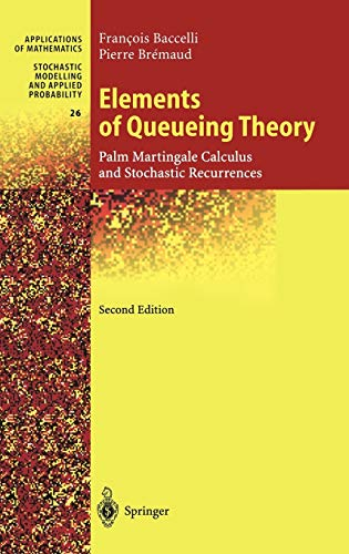 Elements of Queueing Theory: Palm Martingale Calculus and Stochastic Recurrences (Stochastic Modelling and Applied Probability, 26)の詳細を見る