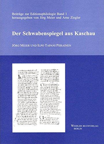 Der Schwabenspiegel aus Kaschau (Beiträge zur Editionsphilologie)