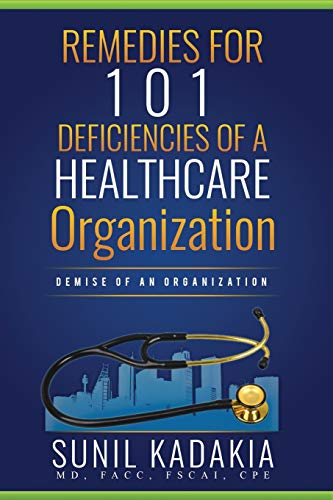 Compare Textbook Prices for REMEDIES for 101 Deficiencies of a Healthcare Organization  ISBN 9798682306893 by Kadakia, Sunil