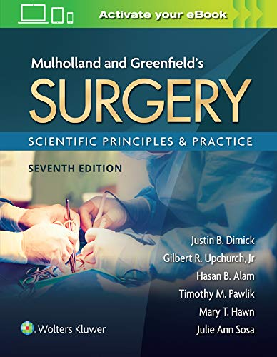 Compare Textbook Prices for Mulholland & Greenfield's Surgery: Scientific Principles and Practice Seventh Edition ISBN 9781975143169 by Dimick MD, Justin B.