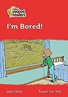 Level 5 - I'm Bored! (Collins Peapod Readers)