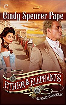 Ether & Elephants (The Gaslight Chronicles) by [Cindy Spencer Pape]