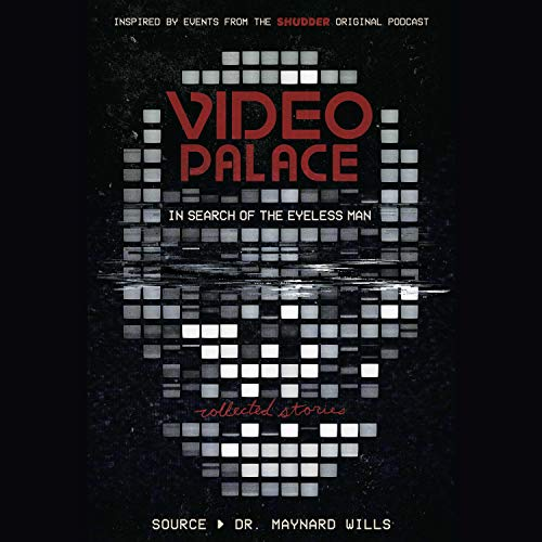 Video Palace: In Search of the Eyeless Man audiobook cover art