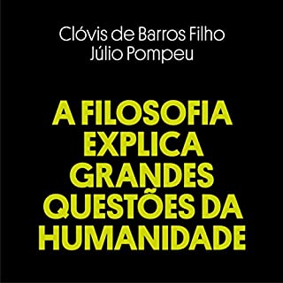 A Filosofia Explica Grandes Questões da Humanidade [Philosophy Explains Big Questions of Humanity] audiobook cover art