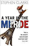 A Year In The Merde: The pleasures and perils of being a Brit in France (Paul West)...