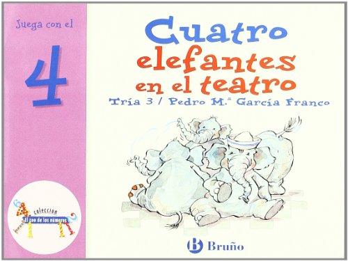 Cuatro elefantes en el teatro: Juega con el 4 (Castellano - A Partir De 3 Años - Libros Didácticos