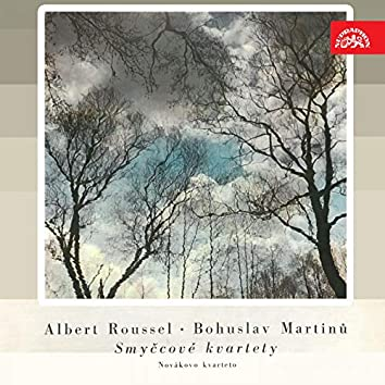 Roussel & Martinů: String Quartets