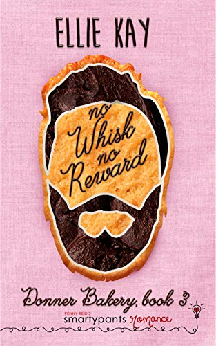 No Whisk No Reward (Donner Bakery Book 3)