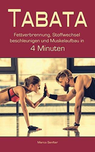 Tabata: Fettverbrennung, Stoffwechsel beschleunigen und Muskelaufbau in 4 Minuten (Intervalltraining, Fett verbrennen, Abnehmen, Muskelaufbau, Fit ohne Geräte)