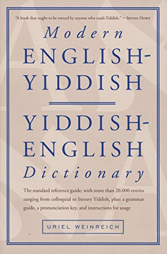 Compare Textbook Prices for Modern English-Yiddish / Yiddish-English Dictionary English and Yiddish Edition New edition Edition ISBN 9780805205756 by Uriel Weinreich