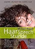 HaarSprechStunde: Gesunde Lösungen für schönes Haar