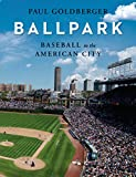 Image of Ballpark: Baseball in the American City