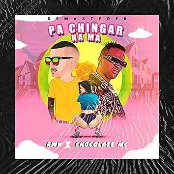 Pa Chingar Na Ma (Remastered)