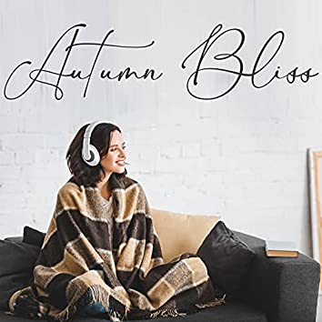 Autumn Bliss: Relaxing Collection of Autumnal Piano Jazz
