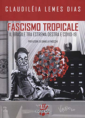Fascismo tropicale. Il Brasile tra estrema destra e Covid-19