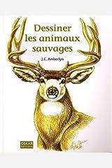 Dessiner les animaux sauvages (OSKAR PRATIQUE) (French Edition) Paperback