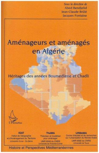 Aménageurs et aménagés en Algérie : héritages des années Boumediène et Chadli