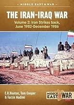 The Iran-Iraq War. Volume 2: Iran Strikes Back, June 1982-December 1986 (Middle East@War)