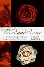 Blood and Roses: The Paston Family in the Fifteenth Century