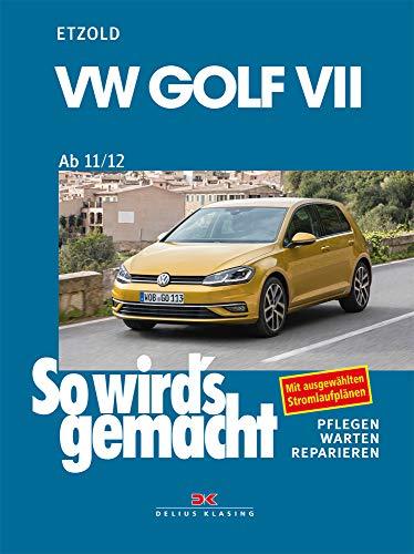 VW Golf VII ab 11/12: So wird's gemacht - Band 156: So wird's gemacht - Band 156 / Mit ausgewählten Stromlaufplänen / PFLEGEN / WARTEN / REPARIEREN