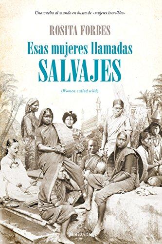 Esas mujeres llamadas salvajes (Memorias y biografías)